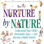 Keri Nail Recommended Reading - Nurture by Nature- Understand Your Child's Personality Type – And Become a Better Parent by Baron and Tieger